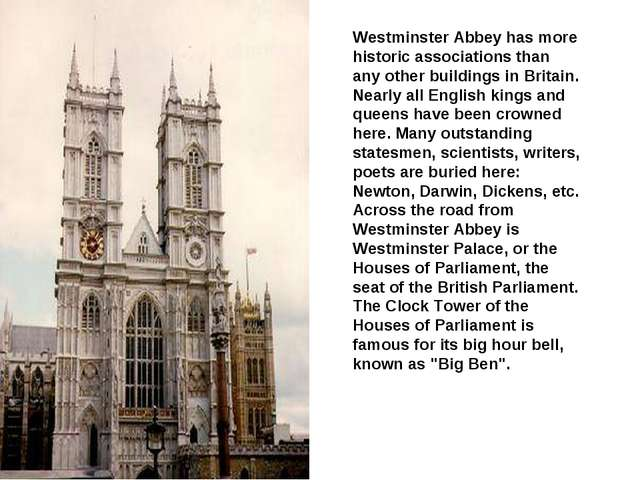 Westminster Abbey has more historic associations than any other buildings in...