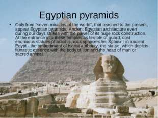 "Egyptian pyramids Only from ""seven miracles of the world"", that reached to th"