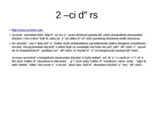 2 –ci dərs http://www.screenr.com Screenr servisinin köməkliyi ilə siz tez və