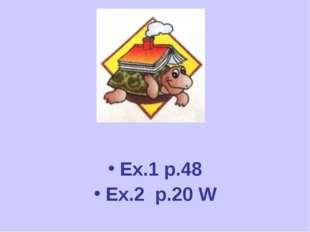 Ex.1 р.48 Ex.2 р.20 W