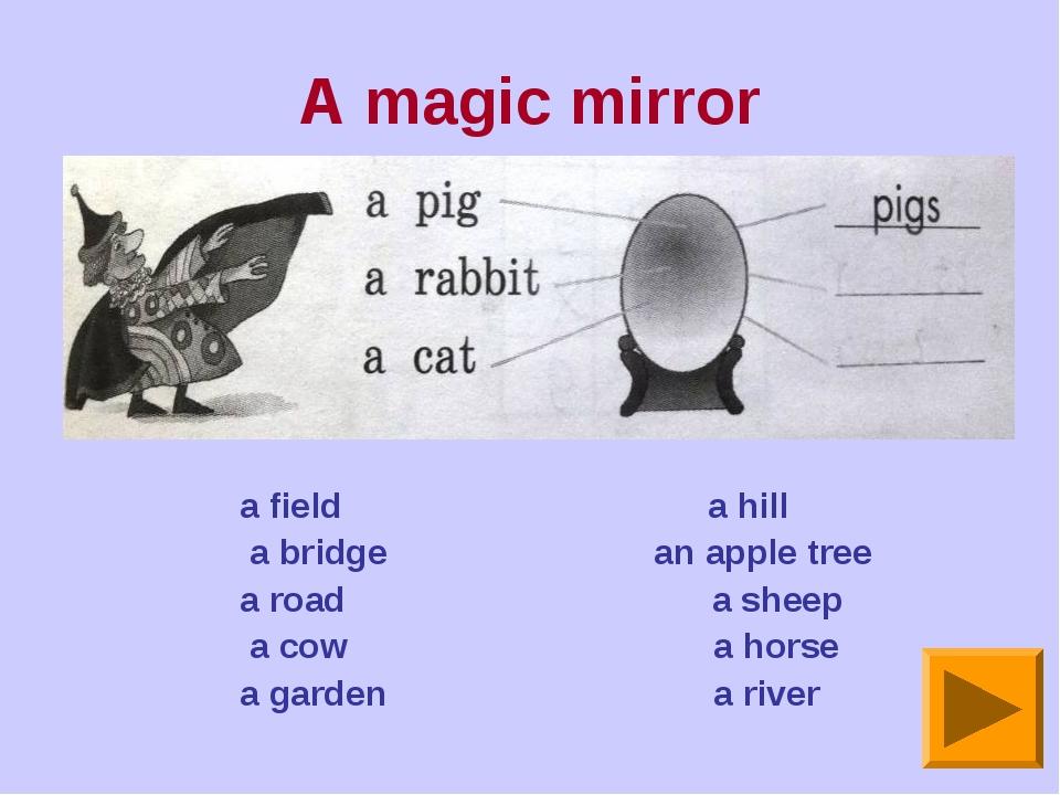 A magic mirror a field a hill a bridge an apple tree a road a sheep a cow a h...
