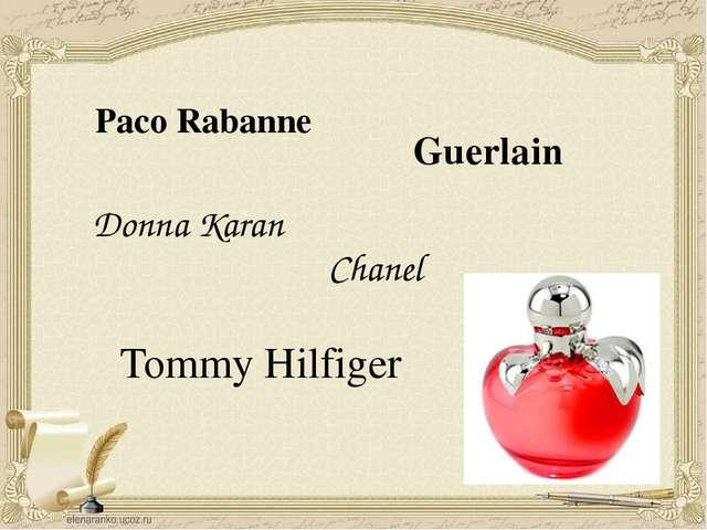 Guerlain Paco Rabanne Donna Karan Chanel Tommy Hilfiger