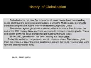 Globalisation is not new. For thousands of years people have been trading go
