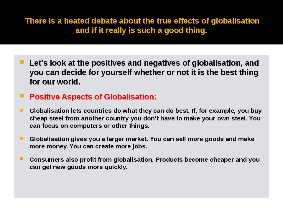 There is a heated debate about the true effects of globalisation and if it re...