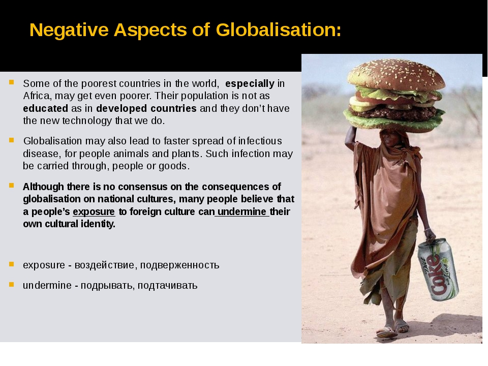 Negative Aspects of Globalisation: Some of the poorest countries in the world...