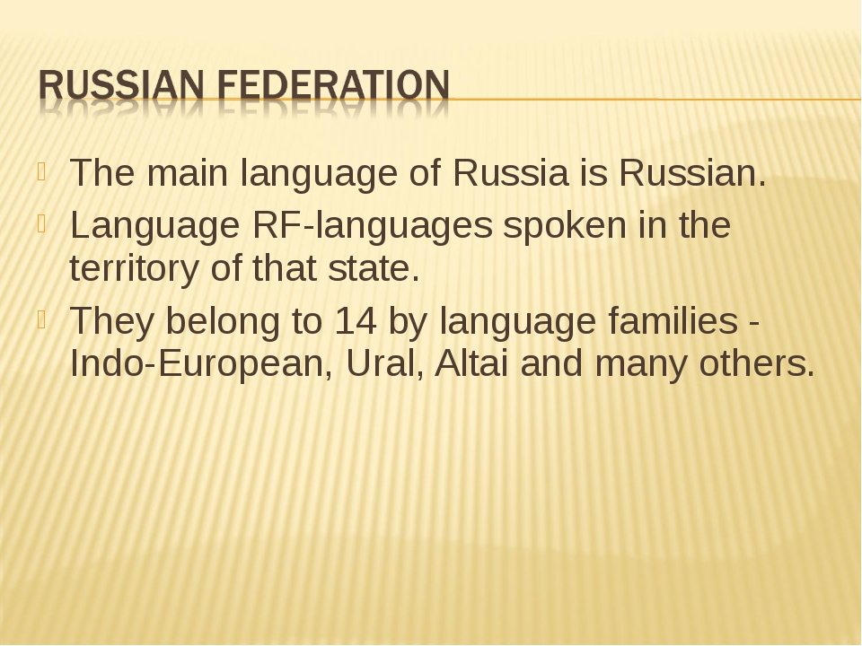 The main language of Russia is Russian. Language RF-languages spoken in the t...