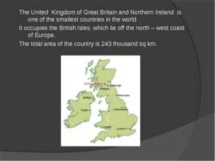 The United Kingdom of Great Britain and Northern Ireland is one of the smalle