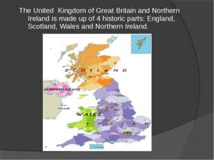 The United Kingdom of Great Britain and Northern Ireland is made up of 4 hist