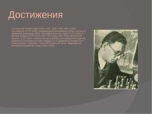 Достижения 1-й советский чемпион мира (1948—1957, 1958—1960, 1961—1963). Грос