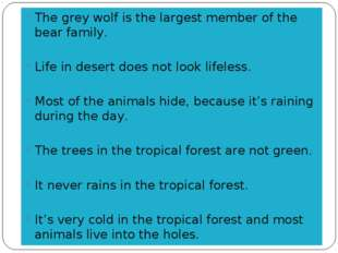 The grey wolf is the largest member of the bear family. Life in desert does n