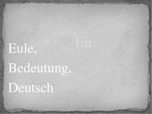 Eule, Bedeutung, Deutsch Eu