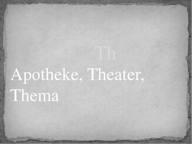 Apotheke, Theater, Thema Th