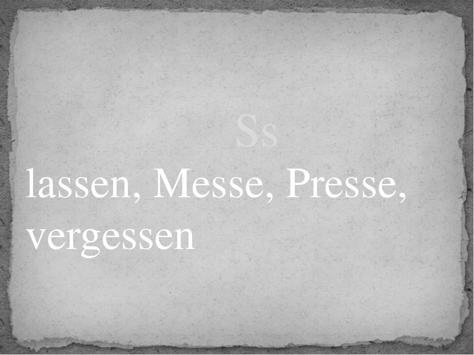 lassen, Messe, Presse, vergessen Ss