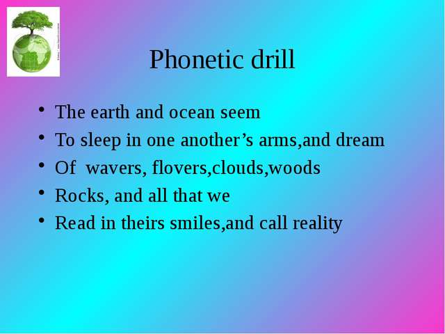 Phonetic drill The earth and ocean seem To sleep in one another's arms,and d...