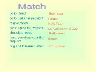 Easter New Year St. Valentine' s Day Halloween Easter New Year Christmas go t