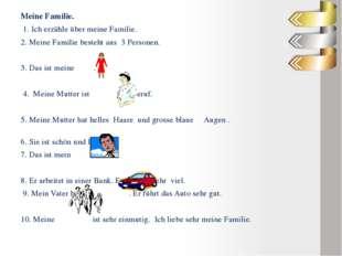 Meine Familie. 1. Ich erzähle über meine Familie. 2. Meine Familie besteht
