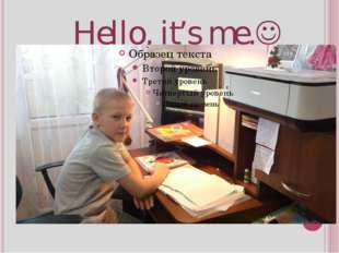 Hello, it's me.