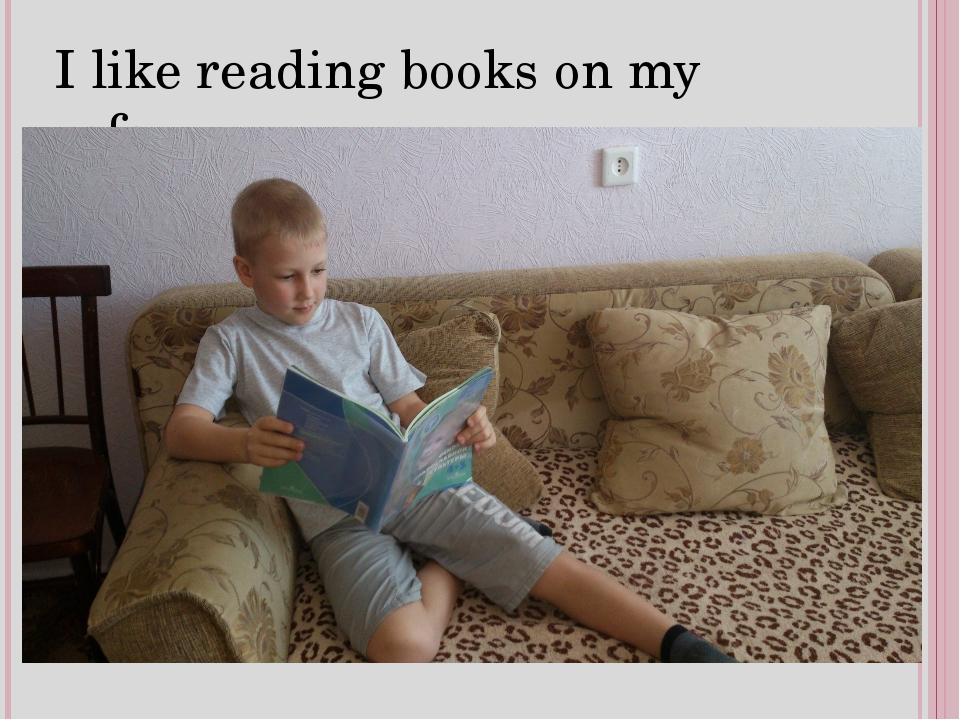 I like reading books on my sofa.
