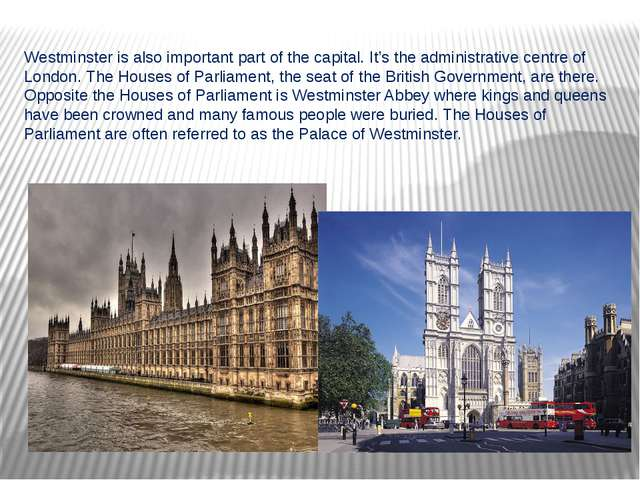 Westminster is also important part of the capital. It's the administrative ce...