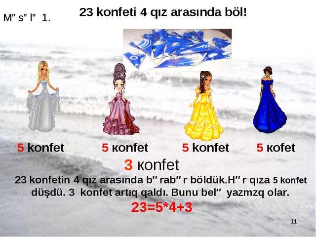 * 23 konfeti 4 qız arasında böl! 5 konfet 5 кonfet  5 konfet 5 коfet 3 коnf...