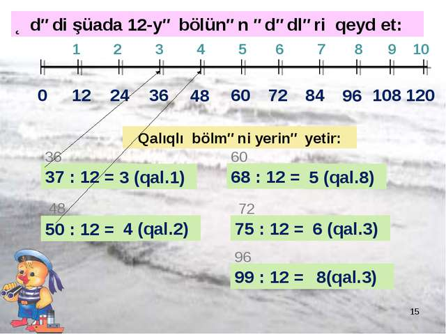 * 0 12 24 1 2 3 4 5 6 7 8 9 10 36 48 60 72 84 96 108 120 37 : 12 = 36 3 (qal....