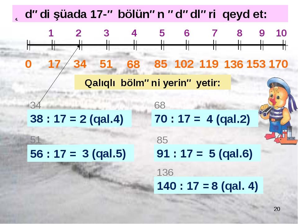 * 0 17 34 1 2 3 4 5 6 7 8 9 10 51 68 85 102 119 136 153 170 38 : 17 = 34 2 (q...