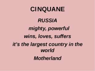 CINQUANE RUSSIA mighty, powerful wins, loves, suffers it's the largest countr