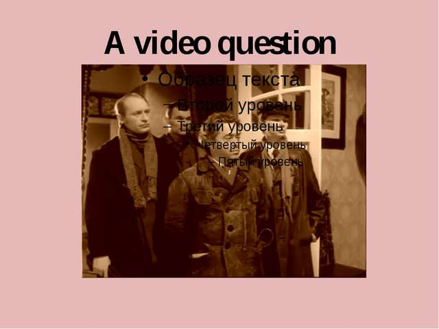 A video question