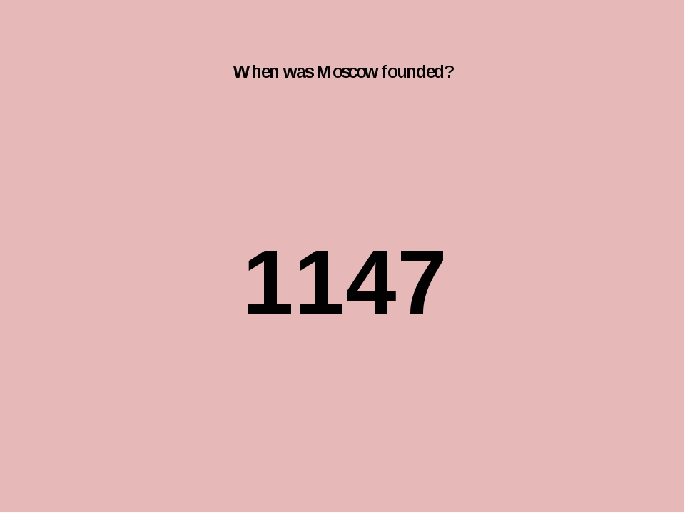 When was Moscow founded? 1147