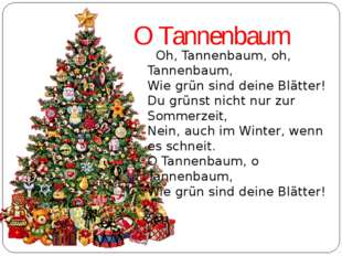 OTannenbaum Oh,Tannenbaum, oh, Tannenbaum, Wiegrünsind deineBlätter! D