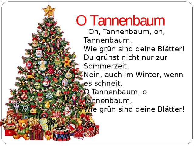 OTannenbaum Oh,Tannenbaum, oh, Tannenbaum, Wiegrünsind deineBlätter! D...