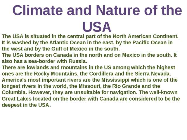 Climate and Nature of the USA The USA is situated in the central part of the...
