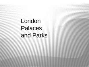 London Palaces and Parks