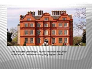 """The members of the Royal Family """"rest from the luxury"""" in this modest residen"""