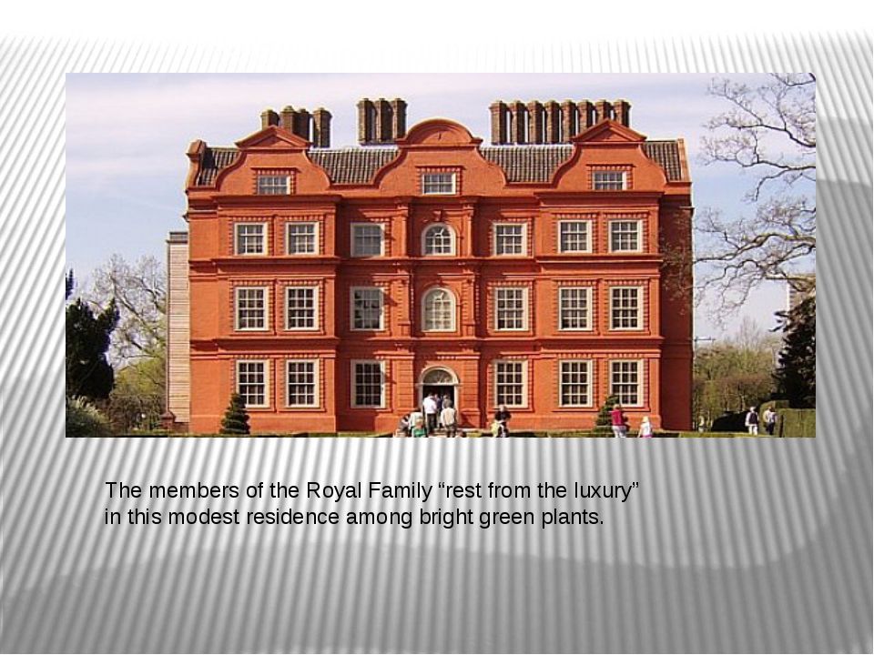 "The members of the Royal Family ""rest from the luxury"" in this modest residen..."