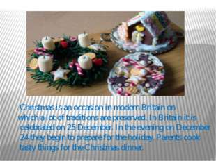 Christmas is an occasion in modern Britain on which a lot of traditions are