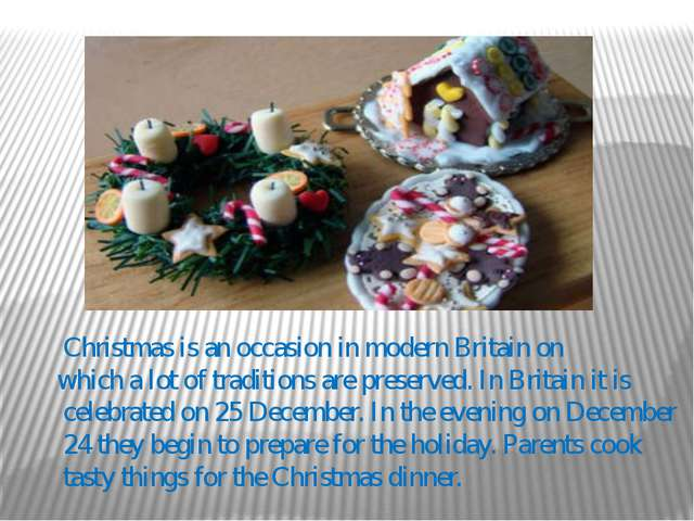 Christmas is an occasion in modern Britain on which a lot of traditions are...