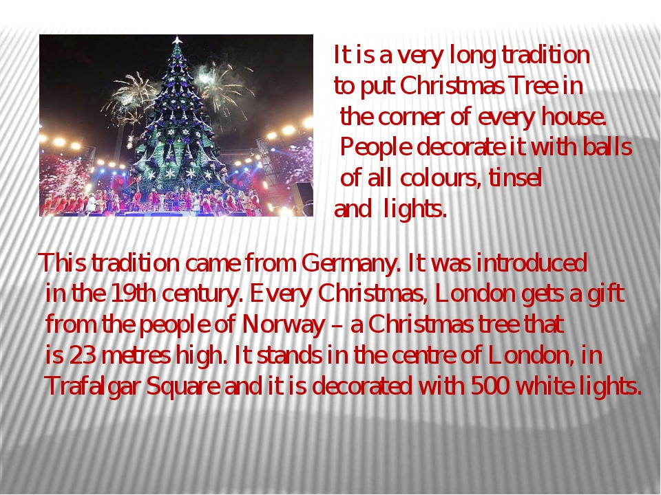 It is a very long tradition to put Christmas Tree in the corner of every hous...