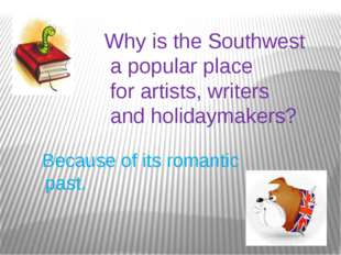 Why is the Southwest a popular place for artists, writers and holidaymakers?