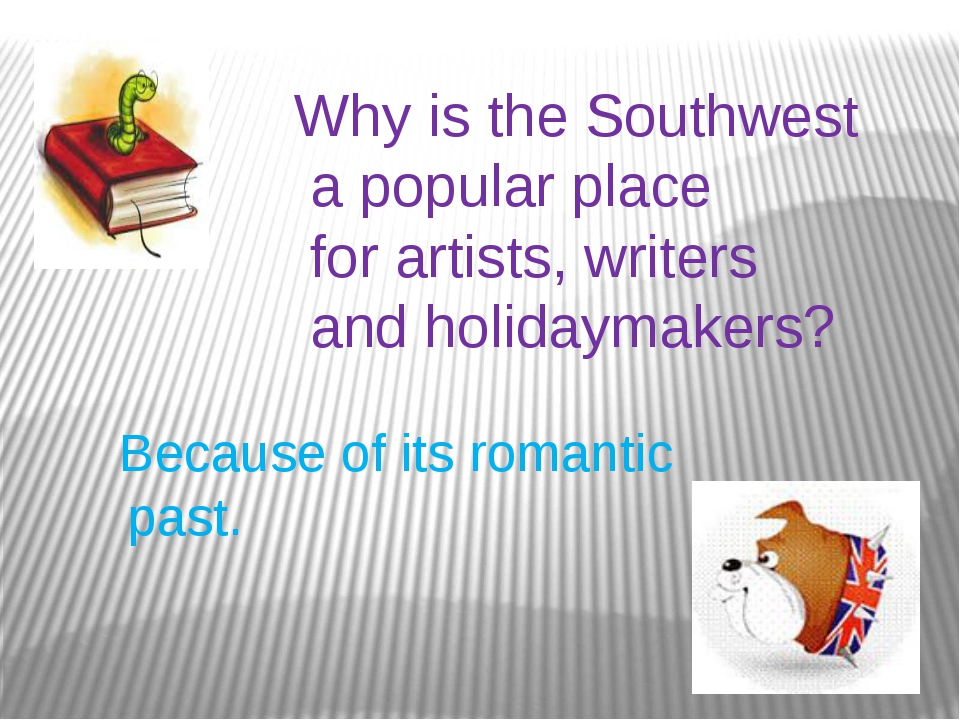 Why is the Southwest a popular place for artists, writers and holidaymakers?...