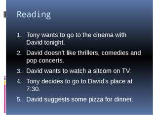 Reading Tony wants to go to the cinema with David tonight. David doesn't like