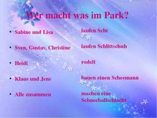 Wer macht was im Park? Sabine und Lisa Sven, Gustav, Christine Heidi Klaus un