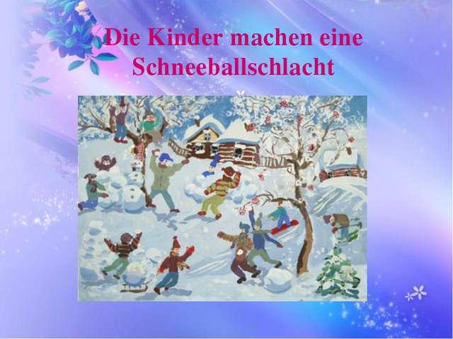 Die Kinder machen eine Schneeballschlacht
