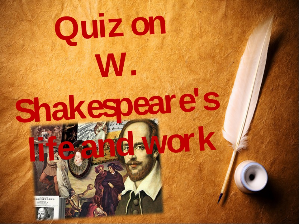 Quiz on W. Shakespeare's life and work
