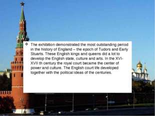 The exhibition demonstrated the most outstanding period in the history of En