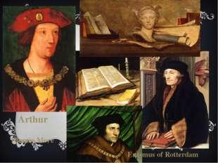 Arthur Thomas More Erasmus of Rotterdam