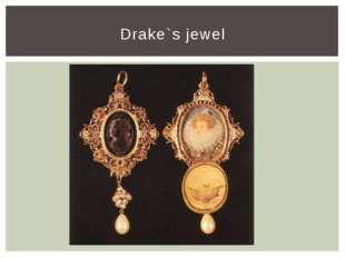 Drake`s jewel