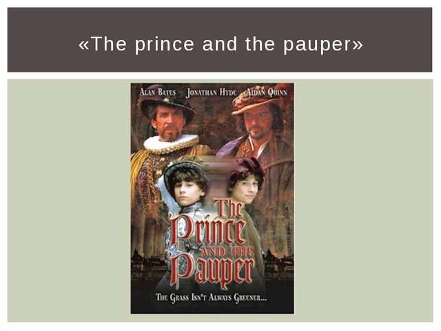 «The prince and the pauper»