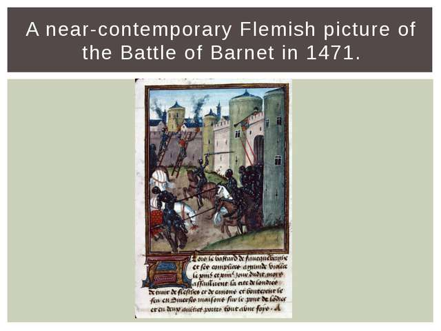 A near-contemporary Flemish picture of the Battle of Barnet in 1471.