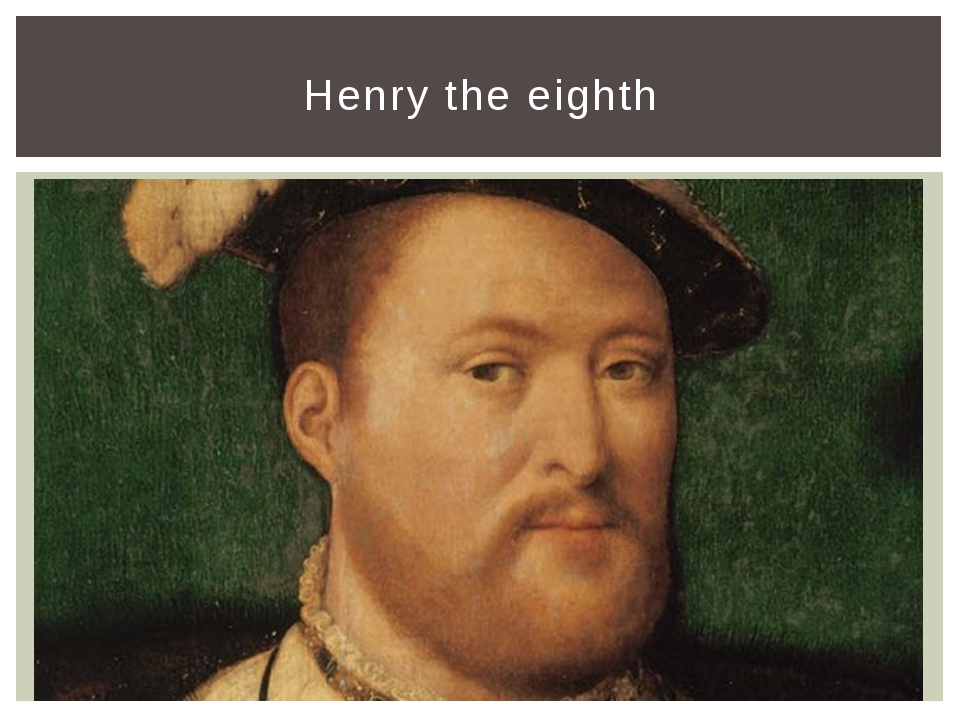 henry the eight